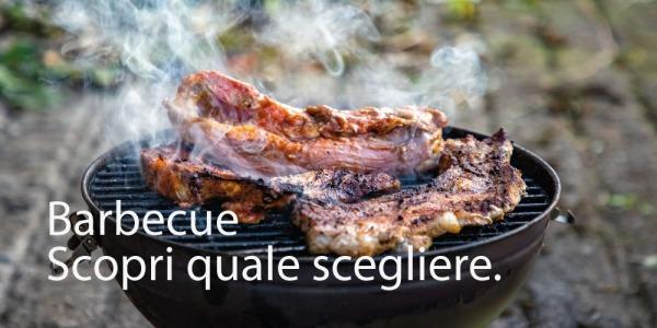 Acquistare il barbecue: alcuni consigli per fare la scelta giusta