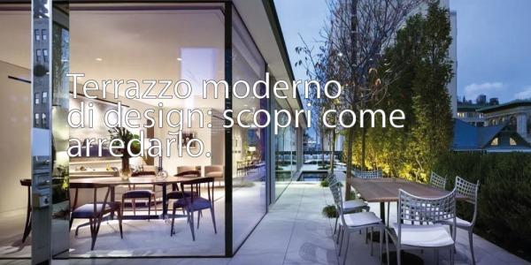Arredare un terrazzo moderno: fai spazio al design