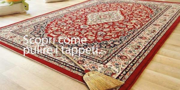 Come pulire i tappeti, scopriamo qualche trucco